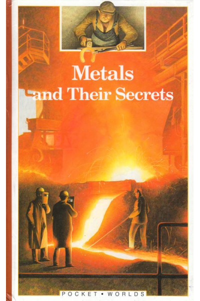 Metals and Their Secrets