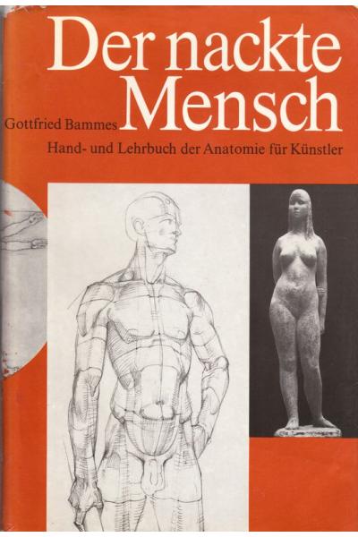 Der nackte Mensch - Голото тяло - учебник по анатомия за художници