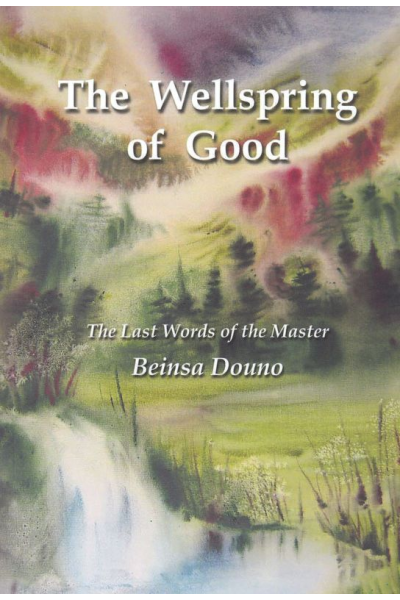 The Wellspring of Good. The Last Words of the Master Peter Dunov