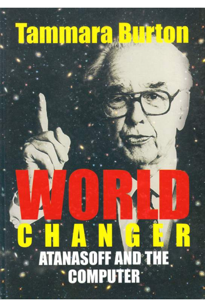 World Changer Atanasoff and the Computer