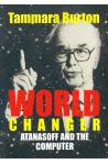 World Changer Atanasoff and the Computer